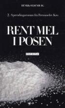 Henrik Oldenburg - Rent Mel I Posen - Bog