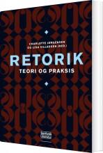 retorik. teori og praksis - bog