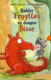 ridder frygtløs og dragen bisse - bog
