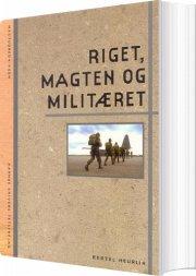 riget, magten og militæret - bog