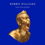 robbie williams - take the crown - roar edition - cd