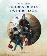 Jules Verne - Robert Ingpen: Jorden Rundt På Firs Dage - Bog