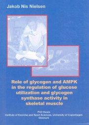 role of glycogen and ampk in the regulation of glucose utilization and glycogen synthase activity in skeletal muscle - bog