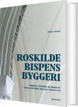 roskildebispens byggeri - bog