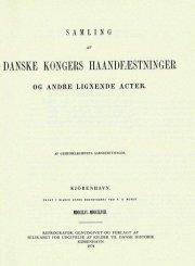 samling af danske kongers haandfæstninger og andre lignende acter - bog