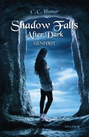 shadow falls - after dark #1: genfødt - bog
