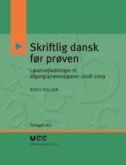 skriftlig dansk før prøven - lærervejledninger til afgangsprøveopgaver 2008-2009 - bog