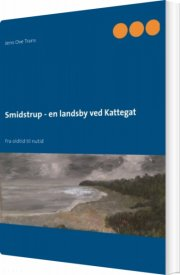smidstrup - en landsby ved kattegat - bog