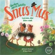 snus mus: larven, der blev væk - bog