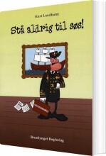 stå aldrig til søs! - bog