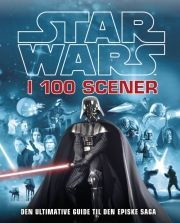 star wars i 100 scener - den ultimative guide tíl den episke saga - bog