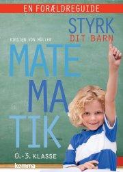 styrk dit barn: matematik 0.-3. klasse - en forældreguide - bog