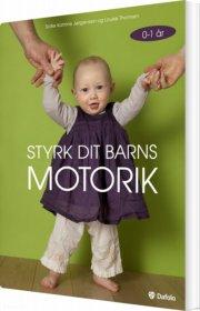styrk dit barns motorik - 0-1 år - bog