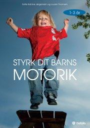 styrk dit barns motorik - 1-3 år - bog