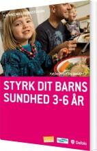 styrk dit barns sundhed 3-6 år - bog