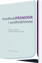 sundhedspædagogik i sundhedsfremme - bog