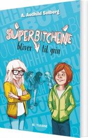 superbitchene bliver til grin - bog