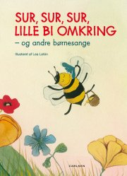sur, sur, sur, lille bi omkring - og andre børnesange - bog