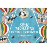 svikmøllens danmarkshistorie. de første 100 år - bog