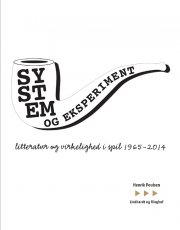 system og eksperiment - litteratur og virkelighed i spil 1965-2014 - bog
