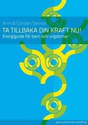 ta tillbaka din kraft nu - energiguide för barn och ungdomar - bog