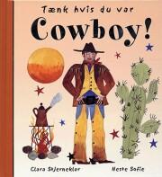 tænk hvis du var cowboy! - bog