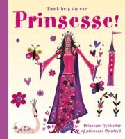 tænk hvis du var prinsesse! - bog