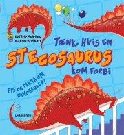 tænk, hvis en stegosaurus kom forbi - bog