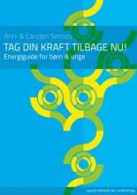 tag din kraft tilbage nu - energiguide for børn & unge - bog