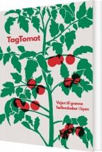 tagtomat - vejen til grønne fællesskaber i byen - bog