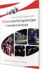 talentudviklingsmiljøer i verdensklasse - bog