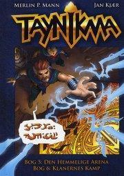 taynikma (5 & 6) den hemmelige arena og klanernes kamp - bog