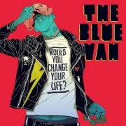 the blue van - would you change your life? - cd