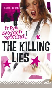 the killing lies. kys, sved & rock'n'roll 1 - bog