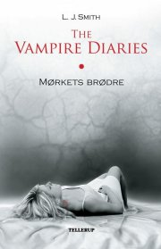 the vampire diaries #1 mørkets brødre  - Softcover