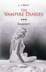 the vampire diaries #3 raseriet - bog