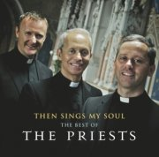 the priests - then sings my soul: the best of the priests - cd