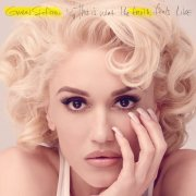 gwen stefani - this is what the truth feels like  - Deluxe Edition