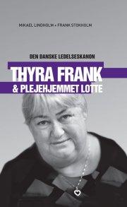 thyra frank & plejehjemmet lotte - den danske ledelseskanon, 7 - bog