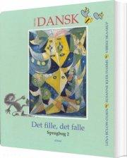 tid til dansk 2.kl. det fille det falle, sprogbog 2 - bog