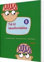 tid til læseforståelse b, elevbog - bog