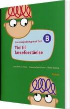 tid til læseforståelse b, lærervejledning - bog