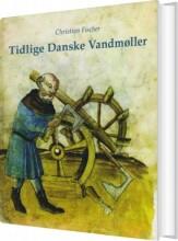 tidlige danske vandmøller - bog
