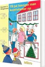 til jul hænger man kværulanter op - bog