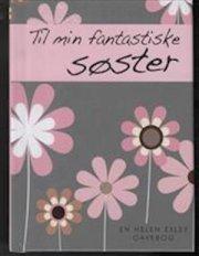 til min fantastiske søster - bog