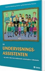 til undervisningsassistenten - og andre ikke læreruddannede medarbejdere i folkeskolen - bog