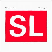 shaka loveless - til vi ligger - cd