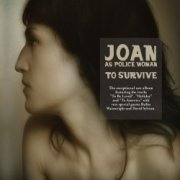 joan as police woman - to survive - cd
