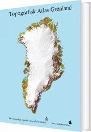topografisk atlas grønland - bog