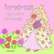 tornerose - og 3 andre børnesange - bog
